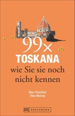 Buch 99x Toskana, Max Fleschhut (Quelle: GeraNova Bruckmann)